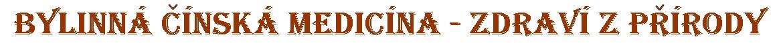 Bylinná tradiční čínská medicína - TCM